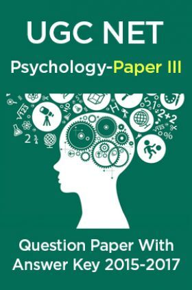 UGC NET Psychology Paper III 2015, 2016, 2017 Question Paper With Answer Key