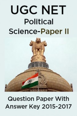 UGC NET Political Science Paper II 2015, 2016, 2017 Question Paper With Answer Key