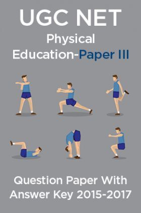 UGC NET Physical Education Paper III 2015, 2016, 2017 Question Paper With Answer Key