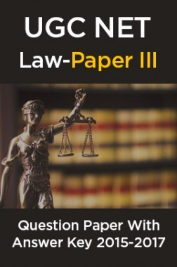 UGC NET Law Paper III 2015, 2016, 2017 Question Paper With Answer Key