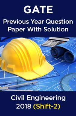 GATE Previous Year Question Paper With Solution For Civil Engineering 2018 (Shift-2)