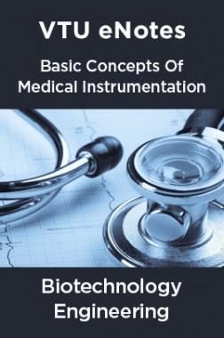 VTU eNotes On Basic Concepts Of Medical Instrumentation For Biotechnology Engineering