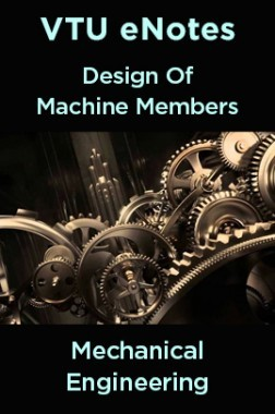 VTU eNotes On Design Of Machine Members For Mechanical Engineering