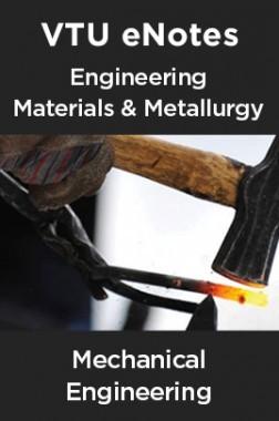 VTU eNotes On Engineering Materials & Metallurgy For Mechanical Engineering