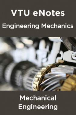VTU eNotes On Engineering Mechanics For Mechanical Engineering