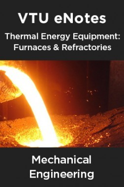 VTU eNotes On Thermal Energy Equipment: Furnaces And Refractories For Mechanical Engineering