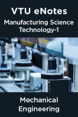 VTU eNotes On Manufacturing Science Technology-1 For Mechanical Engineering