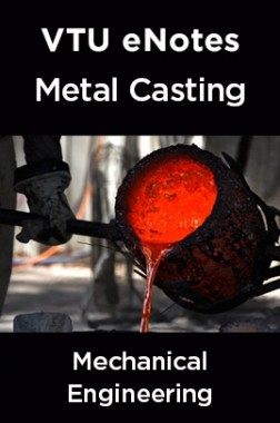 VTU eNotes On Metal Casting For Mechanical Engineering