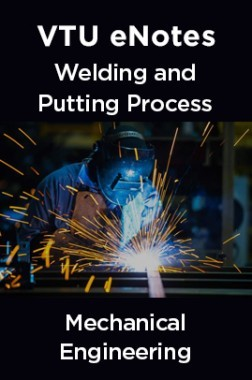 VTU eNotes On Welding & Putting Process For Mechanical Engineering