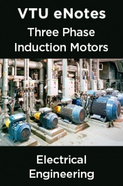 VTU eNotes On Three Phase Induction Motors For Electrical Engineering