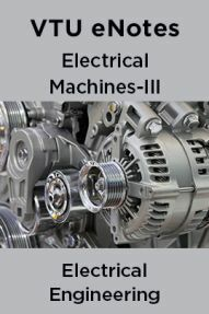 VTU eNotes On Electrical Machines-III For Electrical Engineering