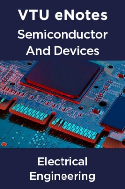VTU eNotes On Semiconductor And Devices  For Electrical Engineering