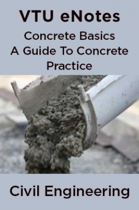VTU eNotes On Concrete Basics A Guide To Concrete Practice  For Civil Engineering