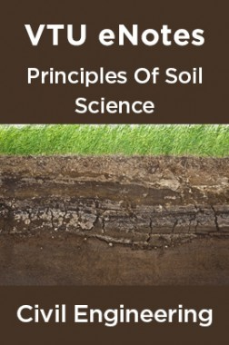 VTU eNotes On Principles Of Soil Science For Civil Engineering