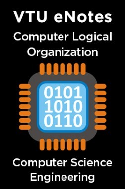 VTU eNotes On Computer Logical Organization For Computer Science Engineering