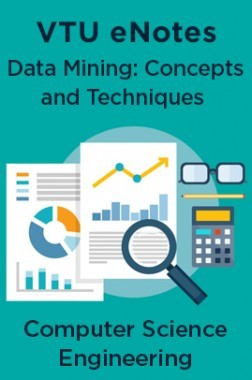 VTU eNotes On Data Mining:  Concepts and Techniques  For Computer Science Engineering
