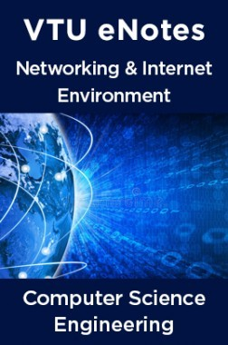 VTU eNotes On Networking And Internet Environment For Computer Science Engineering