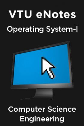 VTU eNotes On Operating System-I For Computer Science Engineering