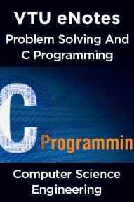 VTU eNotes On Problem Solving And C Programming For Computer Science Engineering