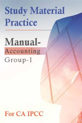 Study Material Practice Manual Accounting Group-1 For CA IPCC 2018 (English)