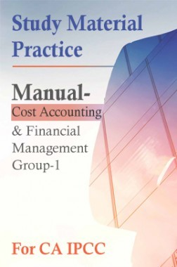 Study Material Practice Manual Cost Accounting And Financial Management Group-1 For CA IPCC 2018 (English)