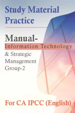 Study Material Practice Manual Information Technology And Strategic Management Group-2 For CA IPCC 2018 (English)