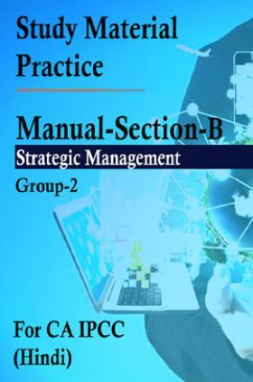 Study Material Practice ManualSection-B Strategic Management  Group-2 For CA IPCC 2018 (Hindi)