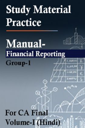 Study Material Practice Manual Financial Reporting Group-1 For CA Final Volume-I 2018 (Hindi)