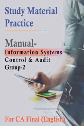 Study Material Practice Manual Information Systems Control And Audit Group-2 For CA Final 2018 (English)