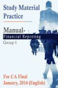 Study Material Practice Manual Financial Reporting Group-1 For CA Final January, 2016 (English)