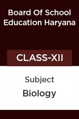 Biology For Class - XII For ( Board Of School Education, Haryana )