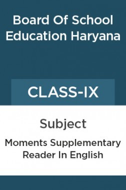 Moments Supplementary Reader In English For Class - IX For ( Board Of School Education, Haryana )