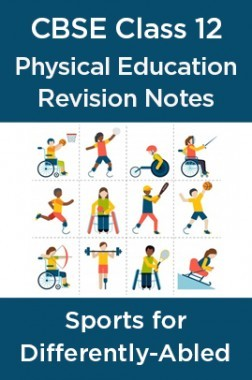 CBSE Class 12 Physical Education Revision Notes Sports for Differently-Abled