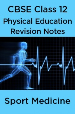 CBSE Class 12 Physical Education Revision Notes Sport Medicine