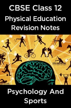 CBSE Class 12 Physical Education Revision Notes Psychology And Sports