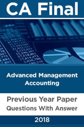 CA Final For Advanced Management Accounting Previous Year Paper Question With Answer 2018