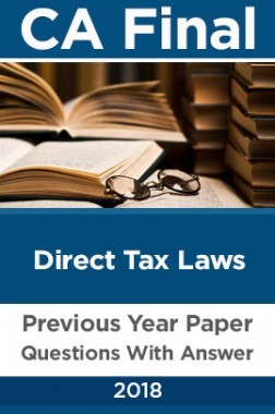 CA Final For Direct Tax Laws Previous Year Paper Question With Answer 2018