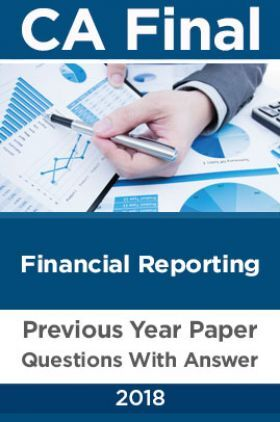CA Final For Financial Reporting Previous Year Paper Question With Answer 2018
