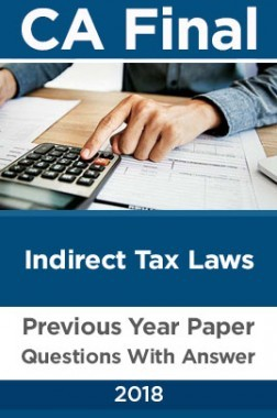 CA Final For Indirect Tax Laws Previous Year Paper Question With Answer 2018