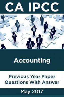 CA IPCC For Accounting May 2017 Previous Year Paper Question With Answer