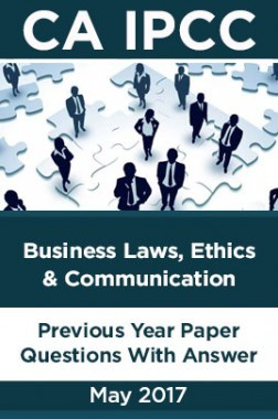 CA IPCC For Business Laws,Ethics And Communication May 2017 Previous Year Paper Question With Answer