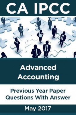 CA IPCC For Advanced Accounting May 2017 Previous Year Paper Question With Answer