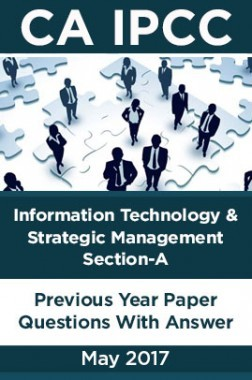 CA IPCC For Information Technology And Strategic Management Section-A Information Technology May 2017 Previous Year Paper Question With Answer