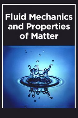 Fluid Mechanics & Properties of Matter