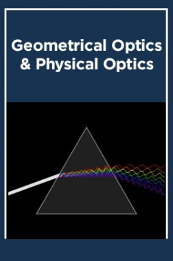 Geometrical Optics & Physical Optics