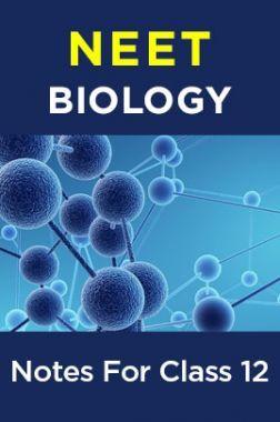 NEET Biology Notes For Class 12