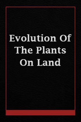 Evolution Of The Plants On Land