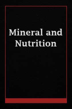 Mineral and Nutrition