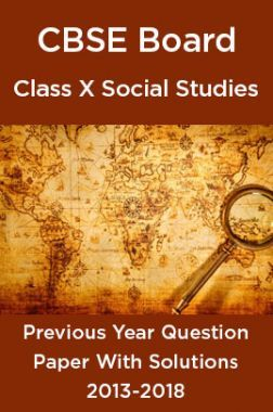 CBSE Board Class X Social Studies Previous Year Question Paper With Solutions 2013 To 2018