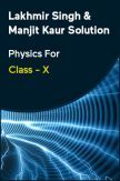 Lakhmir Singh & Manjit Kaur Solution Physics For Class - X